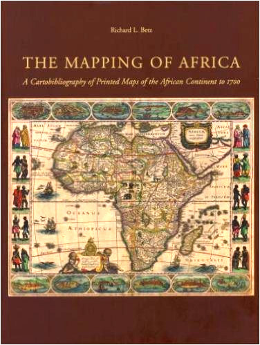Map Of Africa 1700.Mapping Of Africa A Cartobibliography Of Printed Maps Of The